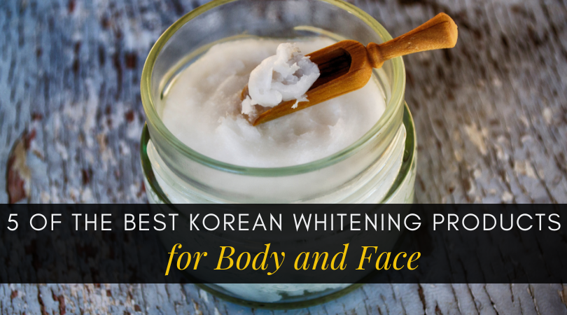 5 of the Best Korean Whitening Products for Body and Face